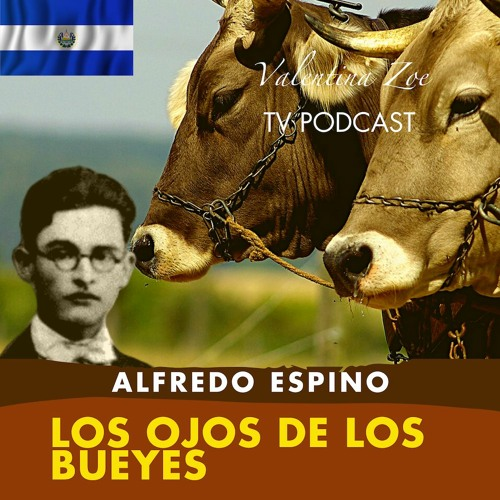 LOS OJOS DE LOS BUEYES ALFREDO ESPINO🐂👀 | Poema Ojos de Los Bueyes Alfredo Espino Valentina Zoe