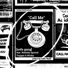 """""""Call Me"""" (feat. Nobody Special, Trippin, Wicka)"""