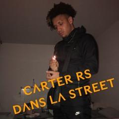 Carter Rs - Dans la Street