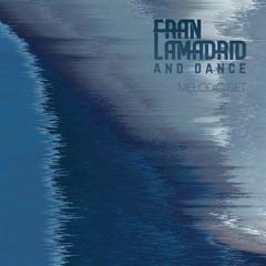 Fran Lamadrid and Dance - Melodic Set