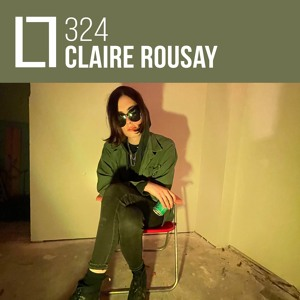 Loose Lips Mix Series - 324 - Claire Rousay