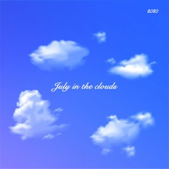 July In The Clouds
