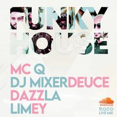 LIVE FUNKYHOUSE SUMMER VIBES SET BY MC Q, DJ MIXERDEUCE, DAZZLA , LIMEY