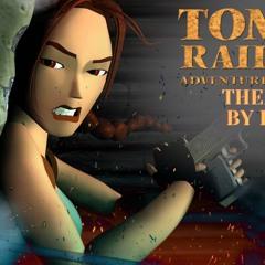 Main Theme (Tomb Raider III) - Remake By Dean Kopri