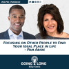 Focusing on Other People to Find Your Ideal Place in Life - Pam Abide