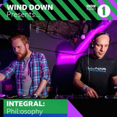 BBC Radio 1's Wind Down Presents...Integral Records: Phil.Osophy