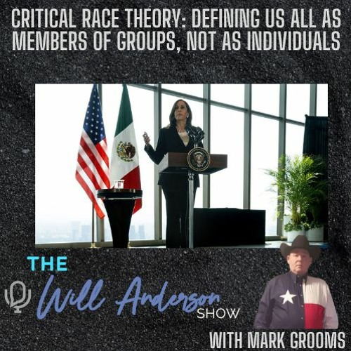 Critical Race Theory: Defining Us All As Members Of Groups, Not As Individuals