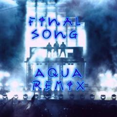 MØ - Final Song (Aqua Remix)
