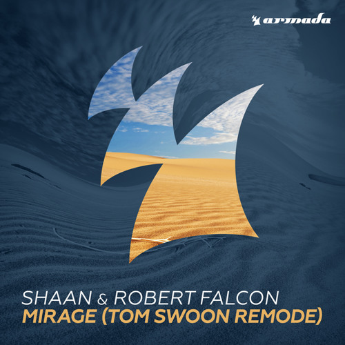 Shaan & Robert Falcon - Mirage (Tom Swoon Remode)