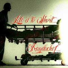 Life's To Short ...