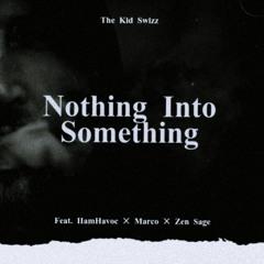 Nothing Into Something (feat. iiAmHavoc, Marco, Zen Sage)