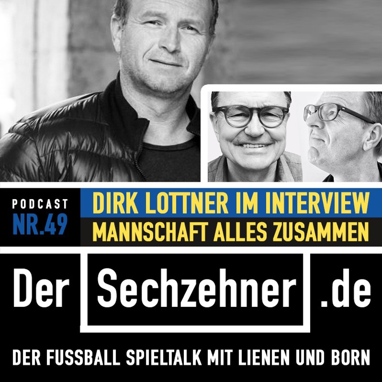 """""""Die Mannschaft steht über allem"""" Dirk Lottner im Sechzehner No.49"""