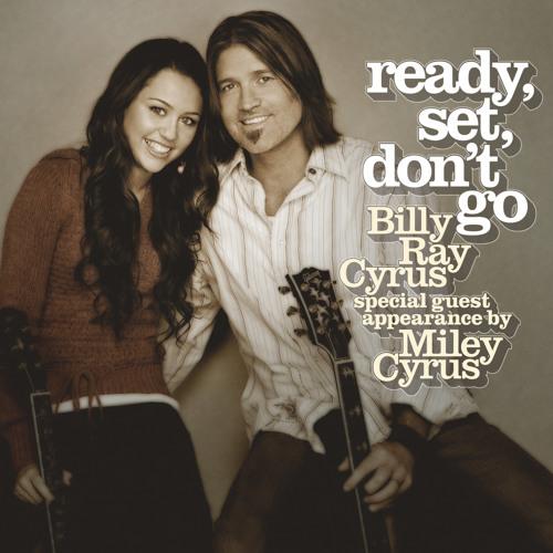 Ready, Set, Don't Go (Radio Edit) [feat. Miley Cyrus]