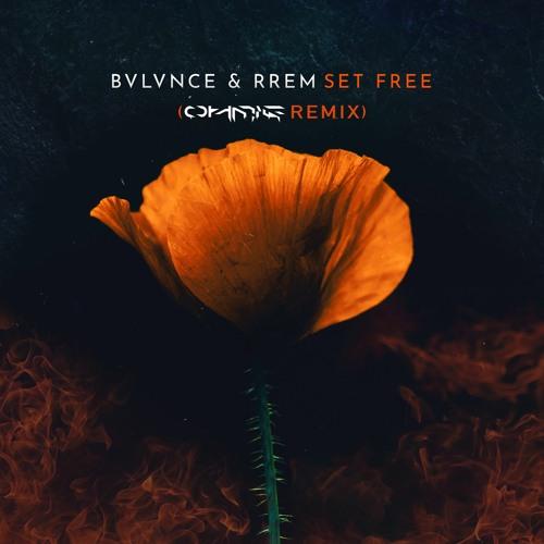 BVLVNCE & RREM - Set Free (Ohmie Remix)