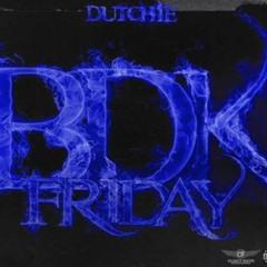 FBG Dutchie - BDK Friday ProdByWop