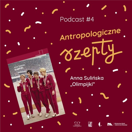 Antropologiczne Szepty #4: Anna Sulińska, Olimpijki