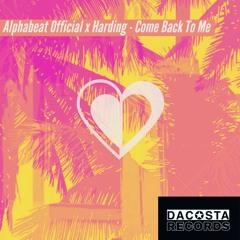 Harding & Alphabeat Official - Come Back To Me (Original Mix)