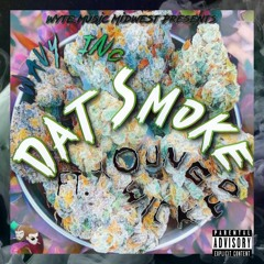 Dat Smoke (Ft. Young Wicked)