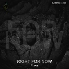[Preview] Flaor - Right For Now (Original Mix) [Blazer Records]