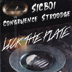 Lick The Plate (Congruence x Stroodge) prod. sketchmyname