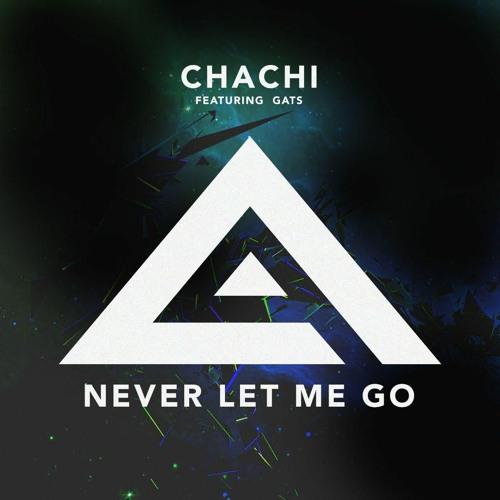 Never Let Me Go Feat Gats