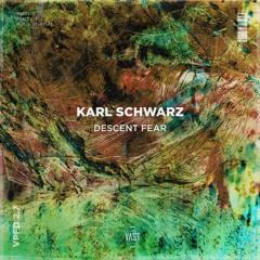 Karl Schwarz - Descent Fear [VPFD2.7]