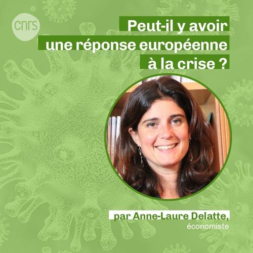 Peut-il y avoir une réponse européenne à la crise ? par Anne-Laure Delatte