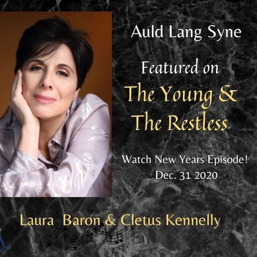 """""""Auld Lang Syne""""-Laura Baron (featured on the Young & the Restless, Dec. 31. 2020)"""
