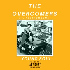 The Overcomers - Young Soul (ft. FezTrombone)