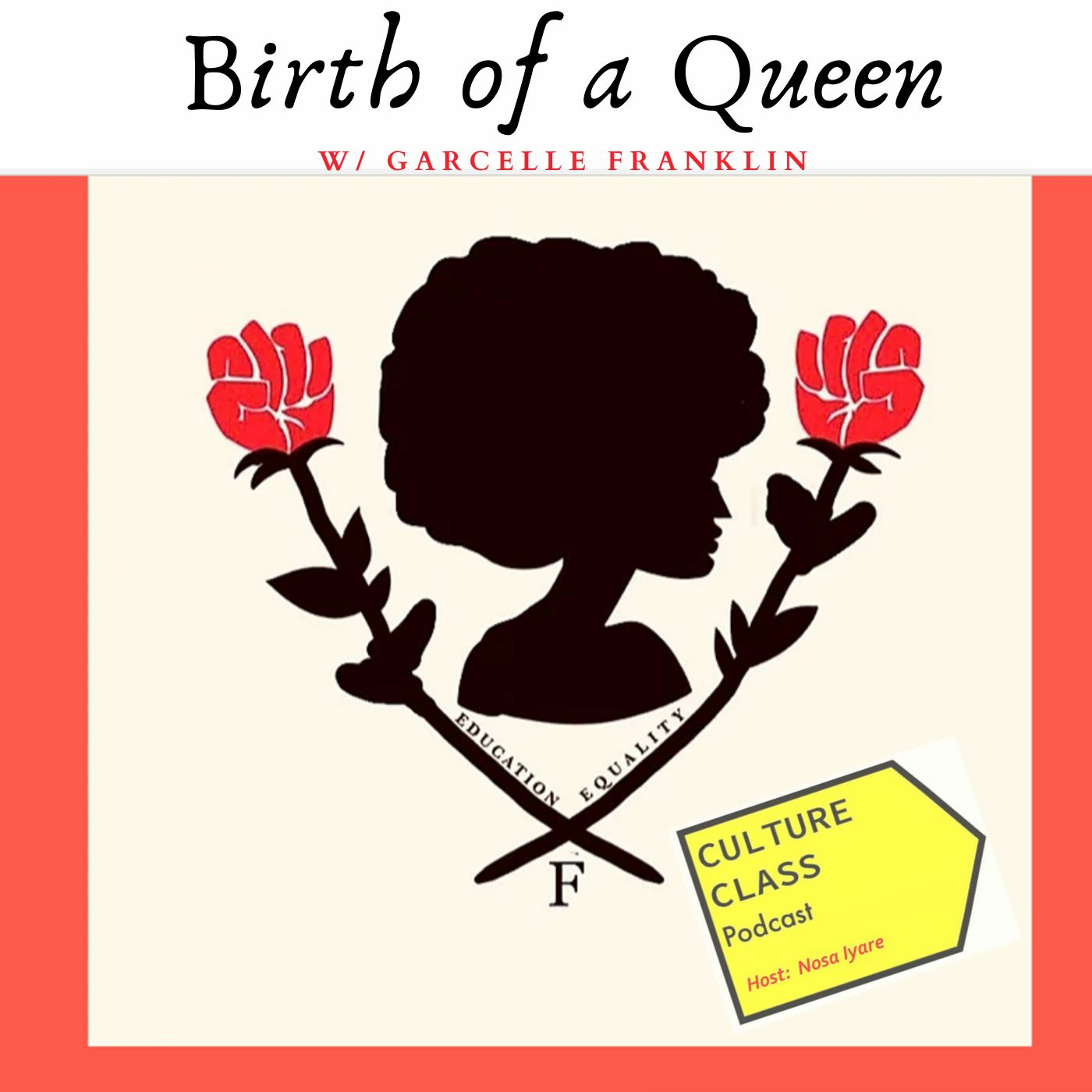 Ep 067- Birth of a Queen (w/ Garcelle Franklin)