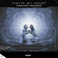 K-SPACE – Ignite My Heart (feat. Chris Ponate)