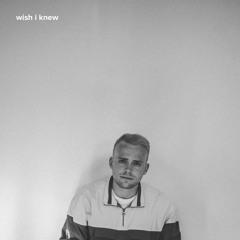 wish i knew (ft. wac)