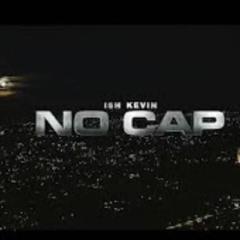 Ish Kevin - No Cap