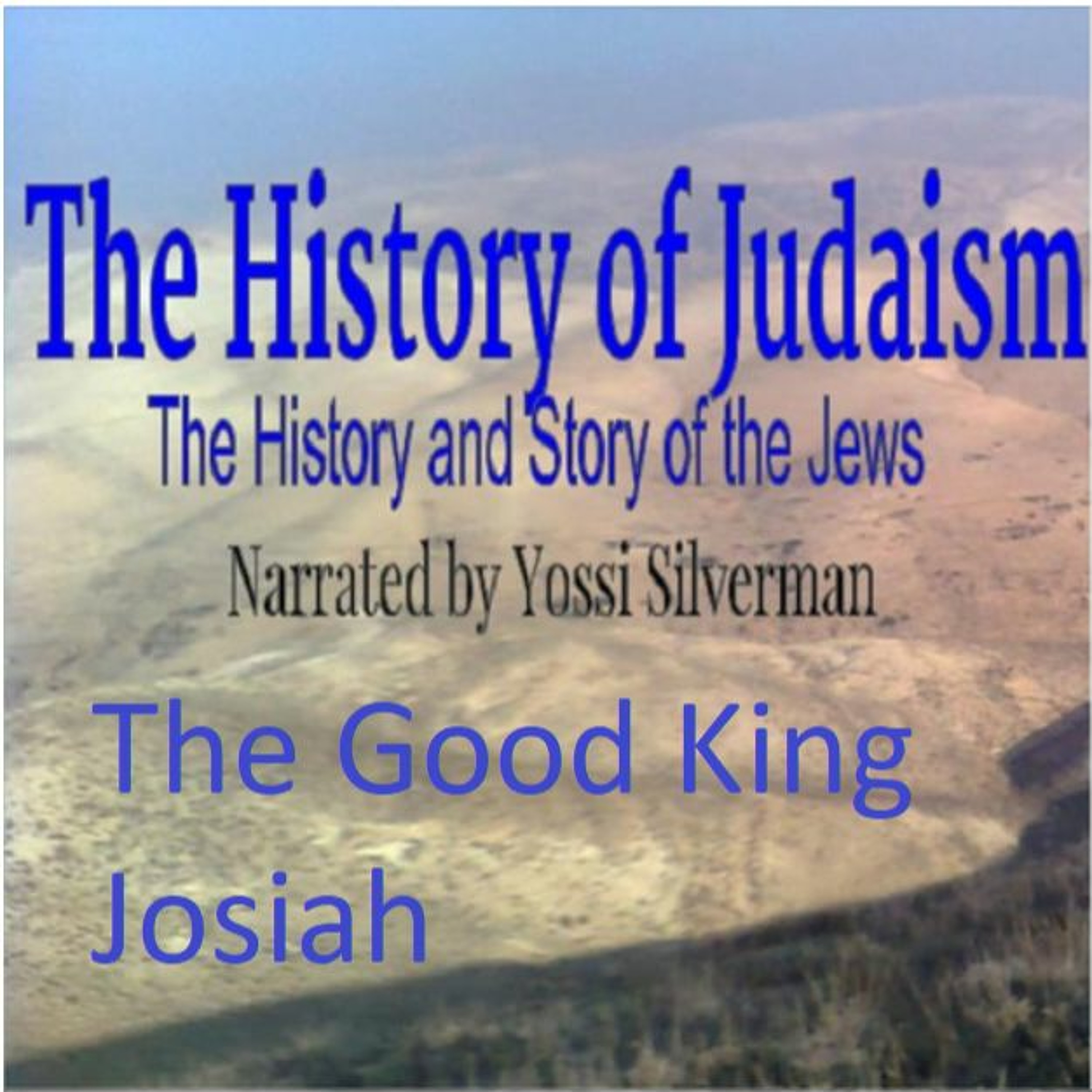 10. The Search for the Evil King: The Good King Josiah