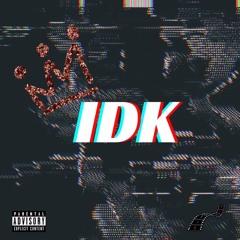 IDK (Prod. Donnie Katana)
