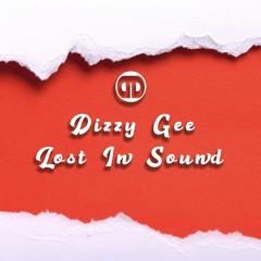 Dizzy Gee - Lost In Sound - 20.05.2021