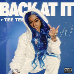 Tee Tee - Back At It (Official Audio )