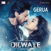 "Gerua (From ""Dilwale"")"