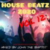 Download House Beatz 2020 Vol 12 Mixed By John The Baptist Mp3