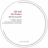 JEZGRO006 - KK Null / Dot Product - 404 Not Found EP