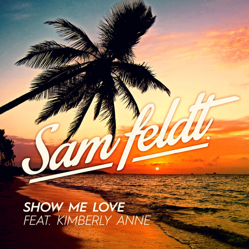 Show Me Love (feat. Kimberly Anne)