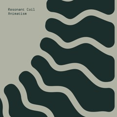 [CMC002] Resonant Coil - Animatism   PREVIEW  