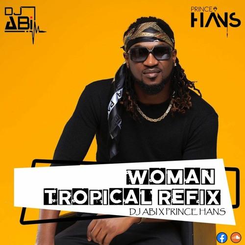 RudeBoy - Woman - Tropical Refix (Dj Abi x Prince Hans)