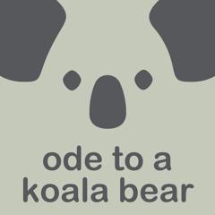 ODE TO A KOALA BEAR