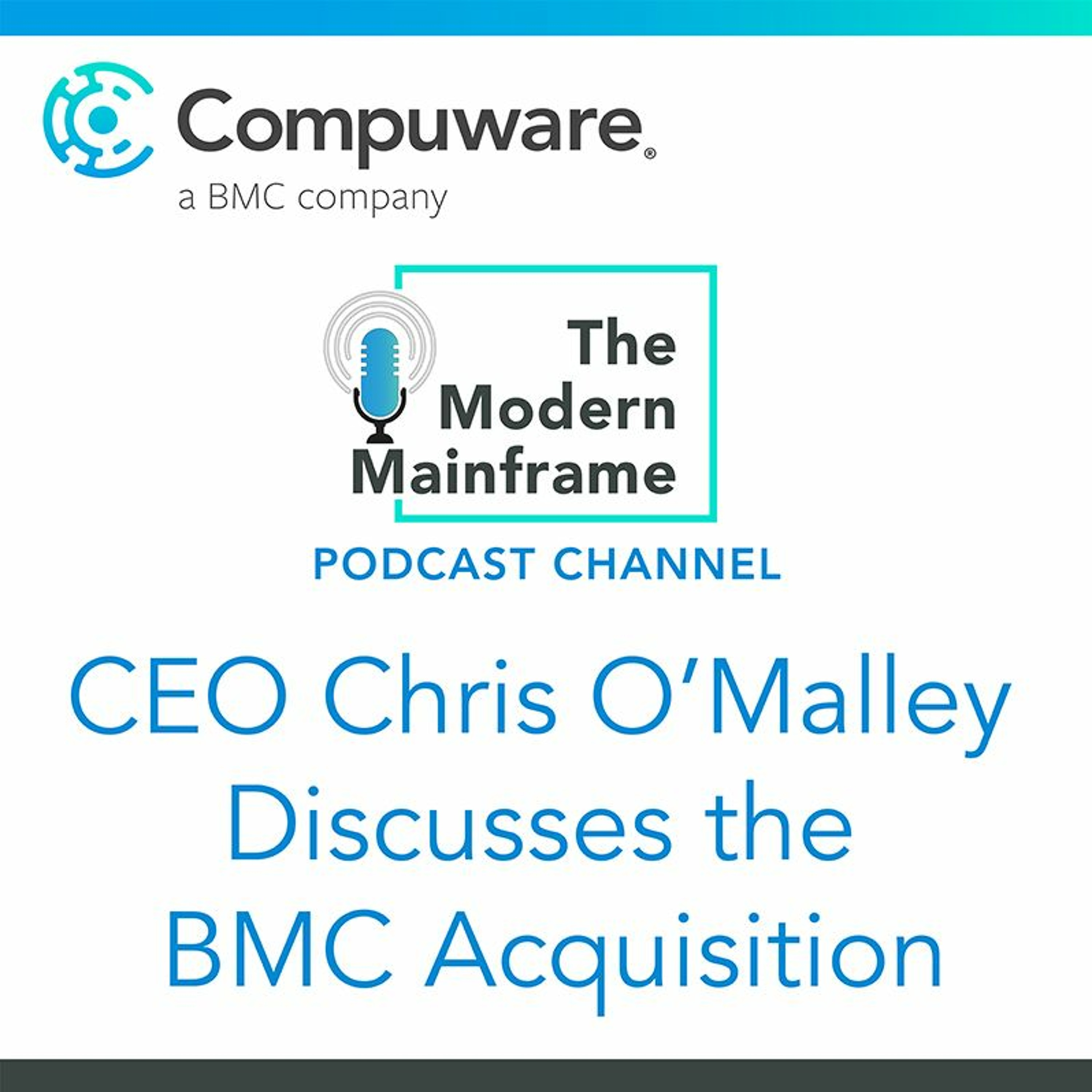 CEO Chris O'Malley Discusses the BMC Acquisition