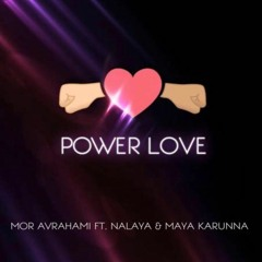 Mor Avrahami Feat Nalaya & Maya Karunna - Power Love - Luis Alvarado Remix