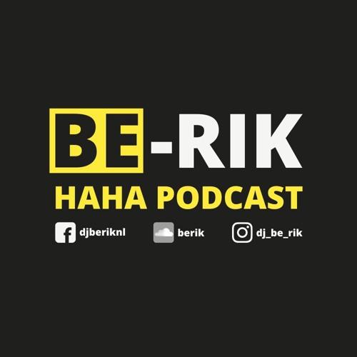 DJ BE-RIK | Haha Podcast | 22-03-2021