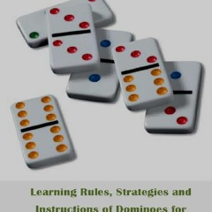 ⚡[DOWNLOAD] PDF COMPLETE BOOK OF DOMINOES STRATEGY: Learning Rules, Strategies and