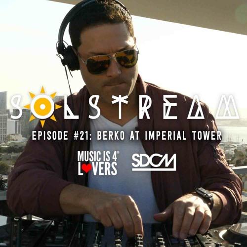 SOLstream #21 Part 1: BERKO at Imperial Tower [SDCM.com]