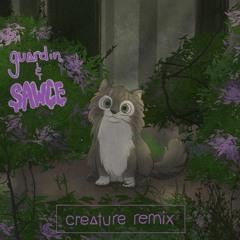 creature (sawce remix)